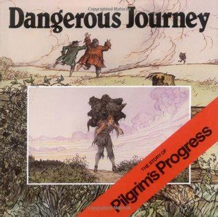 s story a s journey to herself books dangerous journey the story of pilgrim s progress by