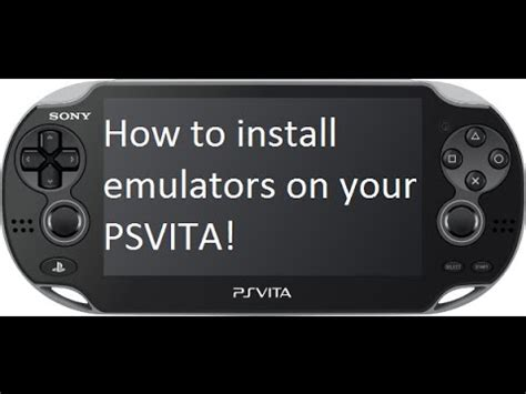 ps vita emulator android how to install emulators on ps vita how to save money