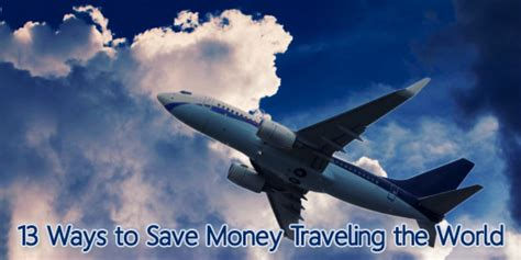 Money Saving Travel Tips For January 2007 by 13 Ways To Save Money Traveling The World Billcutterz