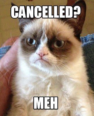 Meh Meme - meme creator cancelled meh meme generator at