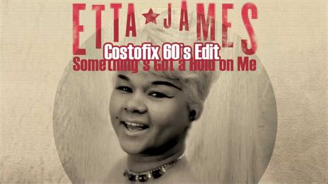 something s etta james something s got a hold on me costofix 60 s