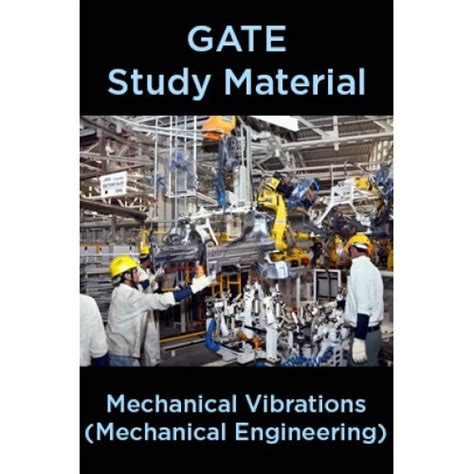 gate study material mechanical vibrations mechanical engineering  panel  experts