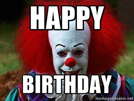Meme Generator Happy Birthday - happy birthday pennywise the clown meme generator