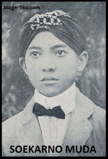 biografi soekarno lengkap i sejarah kehidupan presiden ir sejarah profil lengkap presiden soekarno sang