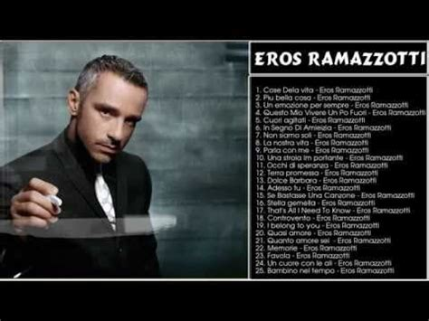 the best of eros ramazzotti 17 best images about my favourite on