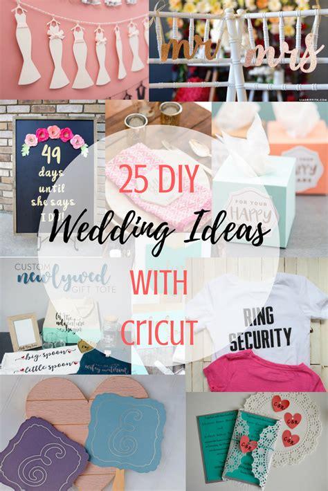 diy projects wedding 25 diy wedding ideas with cricut wedding diy with cricut