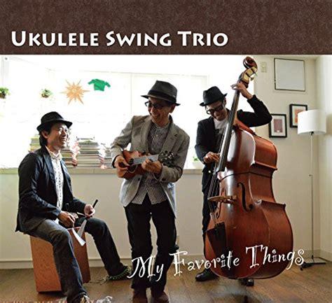 ukulele swing ukulele swing trio my favorite things cd 4546266210266