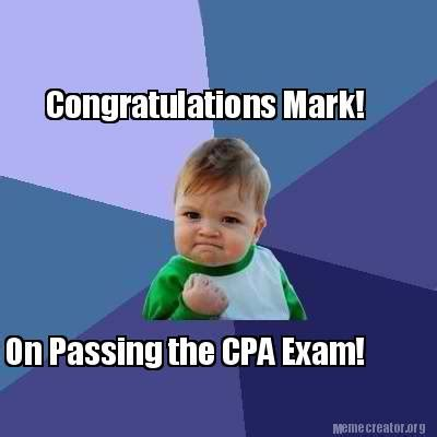 Cpa Exam Meme - meme creator congratulations mark on passing the cpa