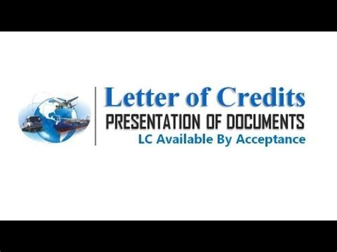 Letter Of Credit Negotiation And Acceptance Letter Of Credits Tutorial Presentation Of Documents Acceptance Lc
