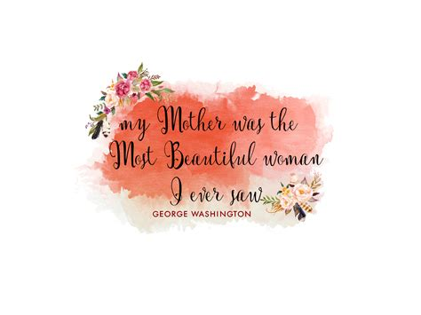 mothersday quotes free mother s day printable george washington quote
