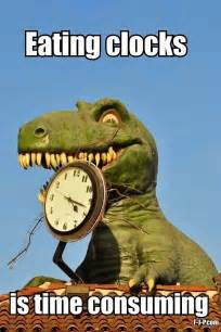 Meme Dinosaur - dinosaur eating clocks time consuming funny joke pictures