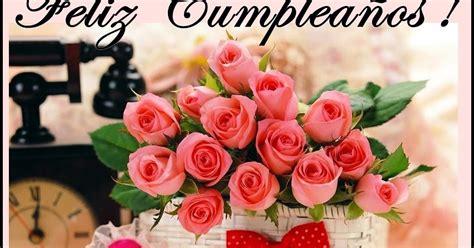 imagenes de flores de feliz cumpleaños buenos deseos para ti y para m 205 feliz cumplea 209 os