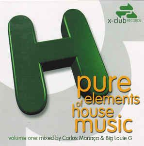elements of house music various pure elements of house music cd at discogs