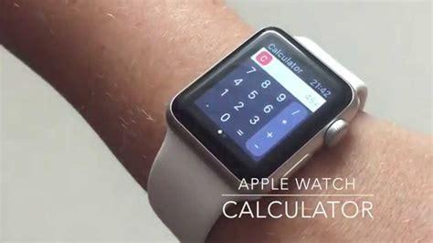 calculator on apple watch calculator for apple watch youtube