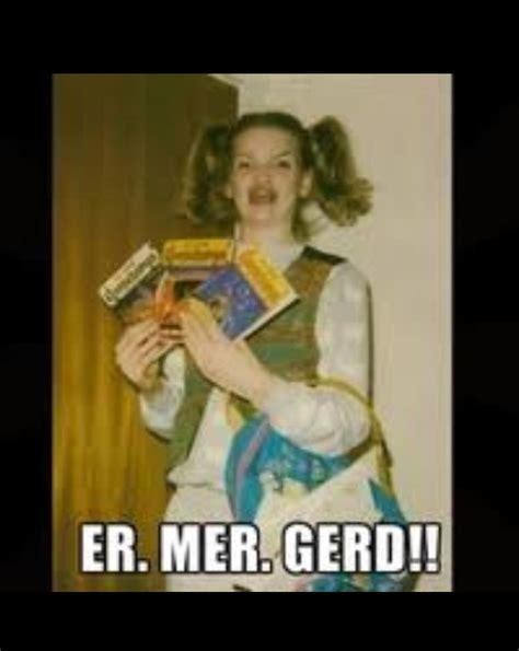 Oh My Gerd Meme - pin er mer gerd meme center on pinterest