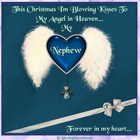christmas im blowing kisses   nephew  heaven missing  loved   heaven