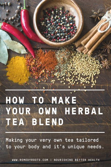 How To Make Your Own Medicinal Detox Teas by Make Your Own Herbal Tea Blend Guide Remedy Roots