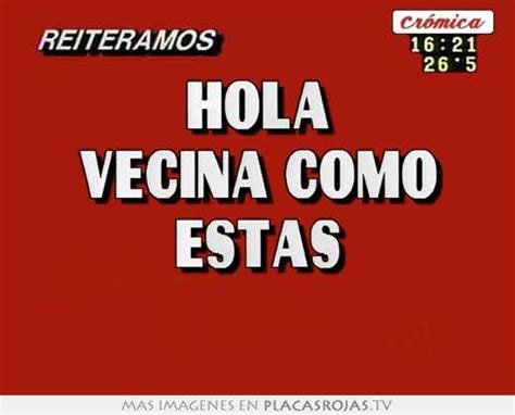 Imagenes De Hola Vecina | hola vecina como estas placas rojas tv