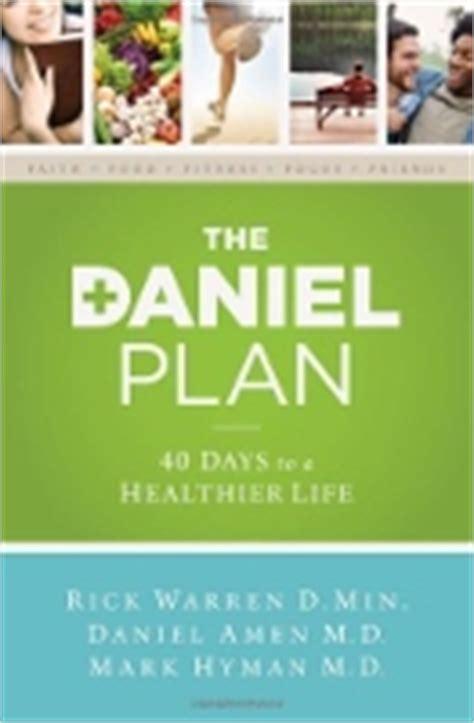 40 Day Detox Daniel Plan by The Daniel Plan By Rick Warren Daniel Amen And