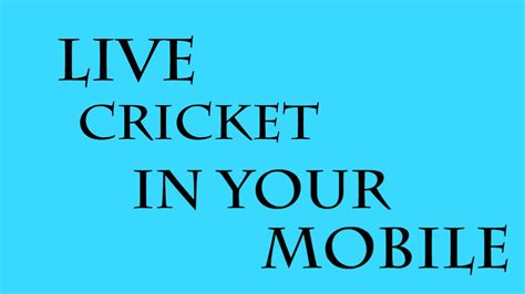live cricket on mobile live cricket on your mobile সর সর সম প রচ র ক র ক ট খ ল
