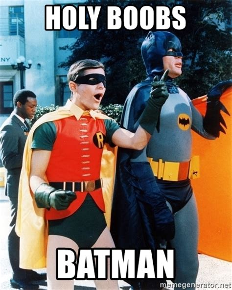 Robin Meme Generator - holy boobs batman holy robin meme generator