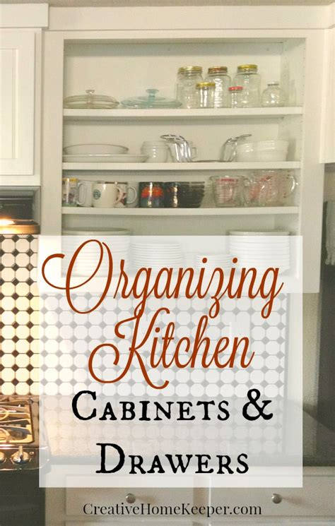 organize kitchen cabinets and drawers organizing kitchen cabinets drawers creative home keeper
