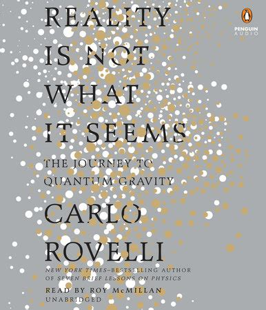 Carlo Rovelli Reality Is Not What It Seems reality is not what it seems by carlo rovelli