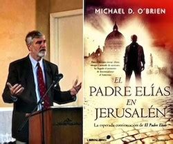 libro el padre elas en 171 el padre el 237 as en jerusal 233 n 187 michael o 180 brien explora la 250 ltima batalla entre el bien y el mal