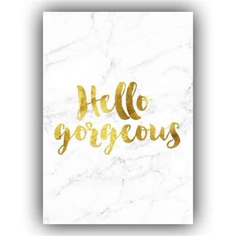 Poster Hello Gorgeous A4 Tidak Termasuk Frame gold foil print with marble look background hello gorgeous la meva casa