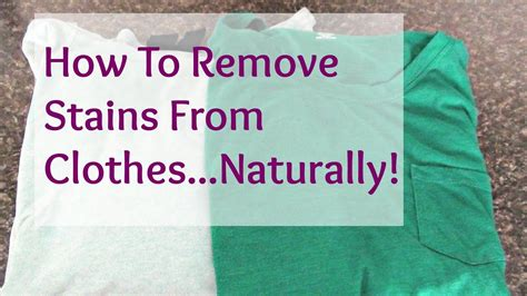 how to get color out of white clothes how to remove stains from clothes naturally