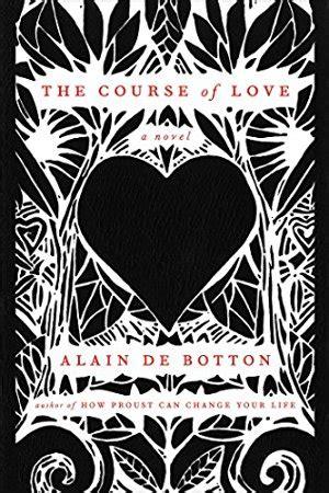 the course of love the course of love a novel by alain de botton