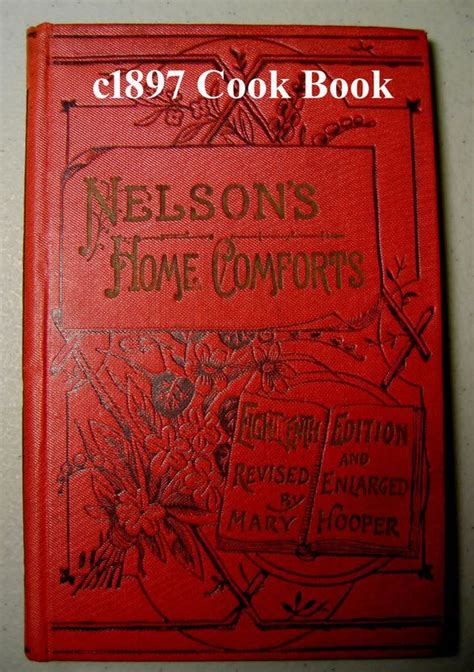 home comforts book c1897 cook book nelsons home comforts tea soup meat