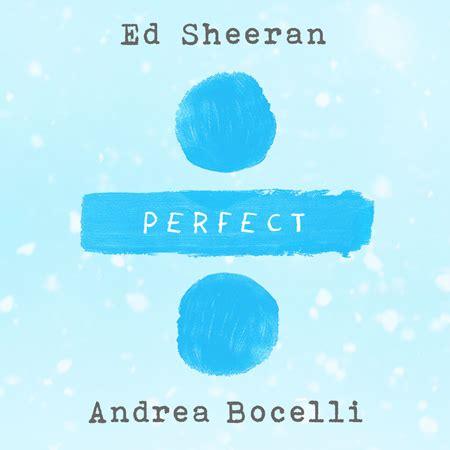 ed sheeran perfect feat ed sheeran quot perfect symphony quot ft andrea bocelli estreno