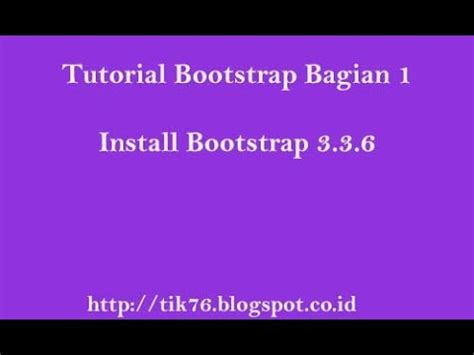 tutorial bootstrap video tutorial bootstrap bagian 1 install bootstrap 3 3 6