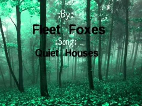 quiet houses lyrics fleet foxes quiet houses lyrics youtube