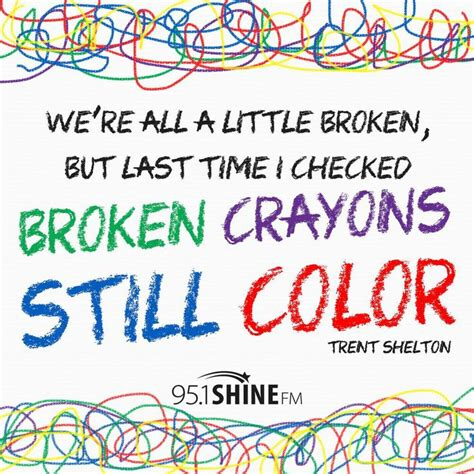 crayon sayings quotes about broken crayons quotesgram