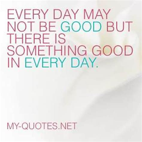not day everyday is a day quotes quotesgram