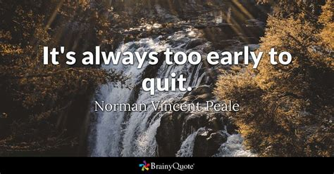 It's always too early to quit. - Norman Vincent Peale ... Joel Osteen Login