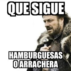 meme prepare yourself que sigue hamburguesas o arrachera