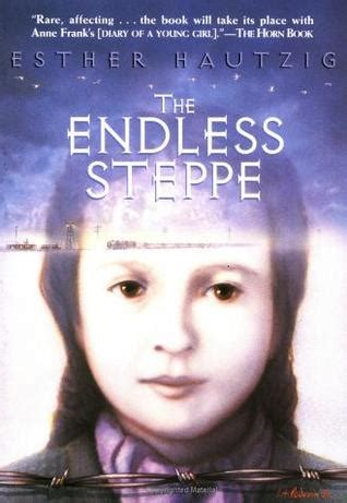 the endless a novel the endless steppe growing up in siberia by esther