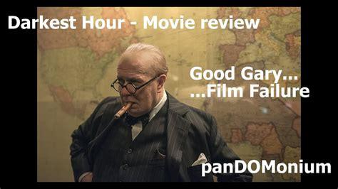 darkest hour review ebert darkest hour movie review good gary film failure