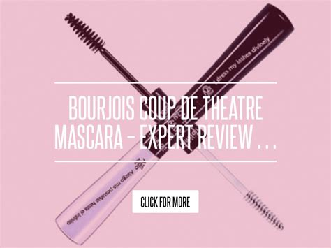 Bourjois Maxi Frange Mascara Expert Review by Bourjois Coup De Theatre Mascara Expert Review