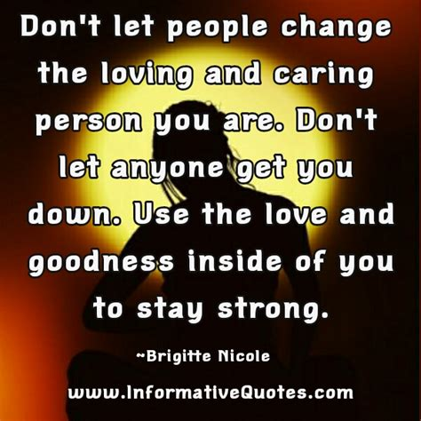 loving supporting and caring for the cancer patient a guide to communication compassion and courage books dont let anyone change you quotes quotesgram