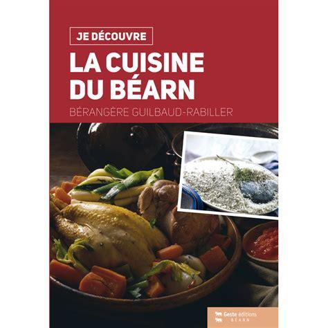 editeur livre cuisine je d 233 couvre la cuisine du b 233 arn je d 233 couvre geste
