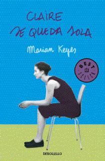 libro claire se queda sola adivina quien lee claire se queda sola marian keyes