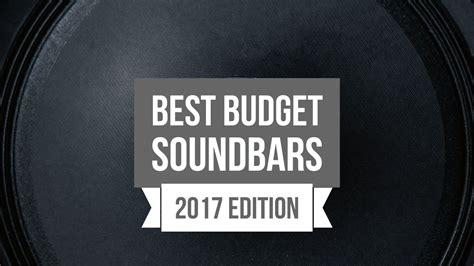 best soundbars for tv cheapest soundbars for tv 2017 find the best budget soundbar