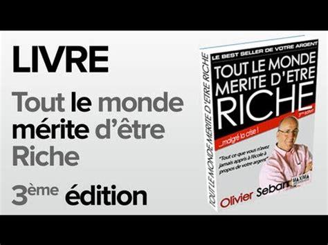Quot Tout Le Monde M 233 Rite D 234 Tre Riche Quot 3 232 Me 233 Dition Olivier