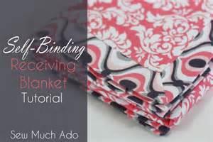 Self binding receiving blanket tutorial sew much ado