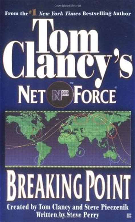 breaking point novels books breaking point tom clancy s net 4 by steve perry