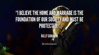 Quote billy graham i believe the home and marriage is 254423 png